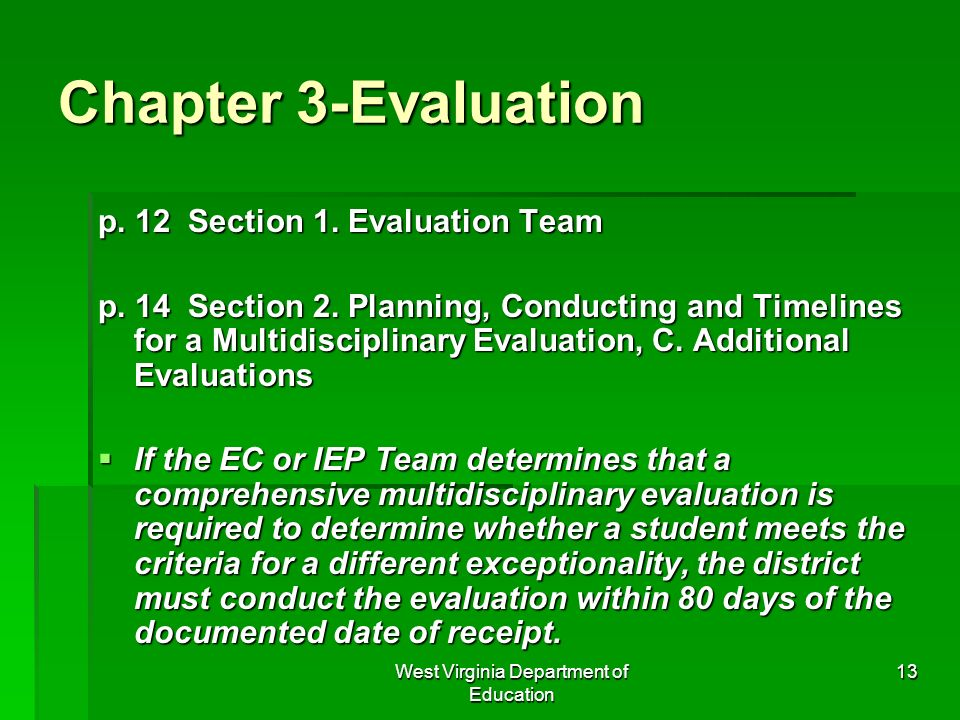 West Virginia Department of Education 13 Chapter 3-Evaluation p. 12 Section 1. Evaluation Team p. 14 Section 2. Planning, Conducting and Timelines for