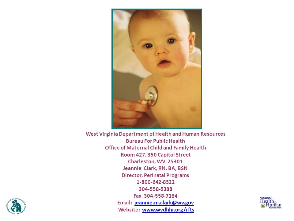 West Virginia Department of Health and Human Resources Bureau For Public Health Office of Maternal Child and Family Health Room 427, 350 Capitol Stree