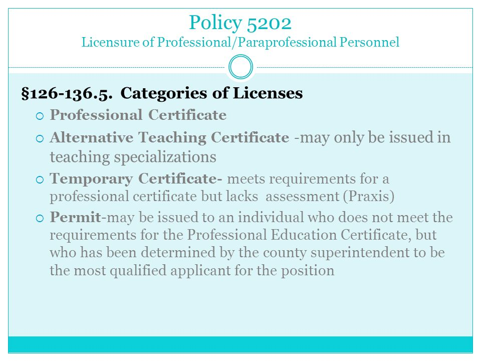 Policy 5202 Licensure of Professional/Paraprofessional Personnel §126-136.5.