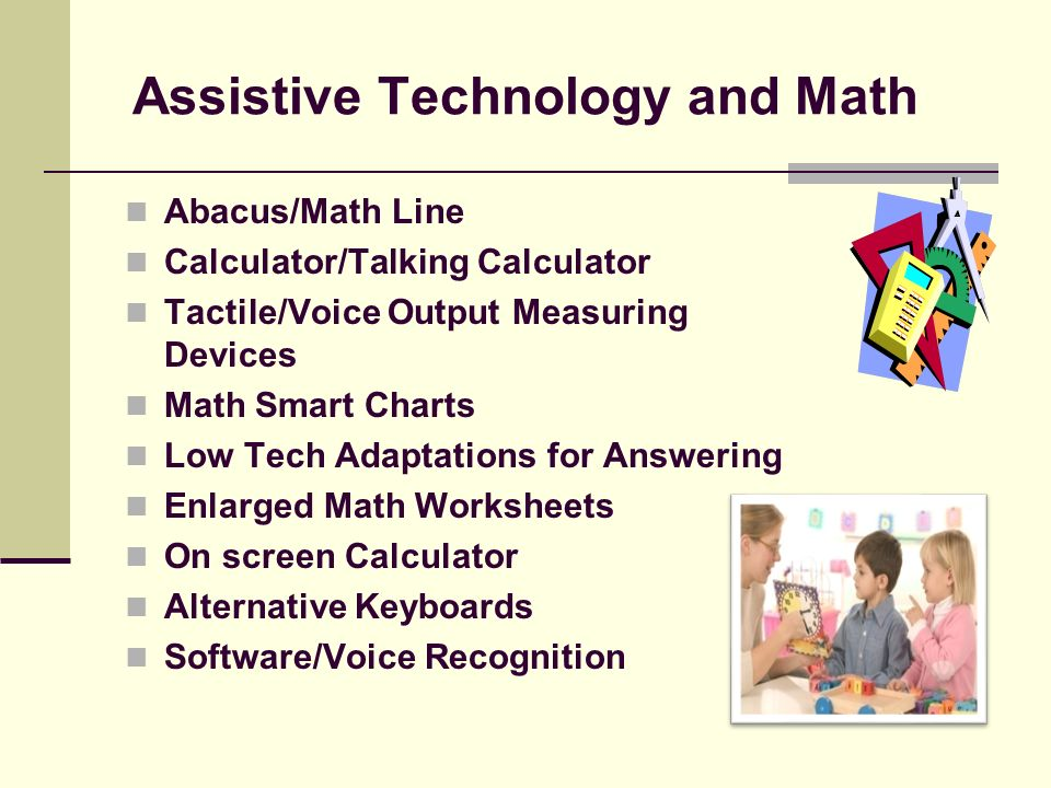 Assistive Technology and Reading How Assistive Technology is used to support students in developing literacy.