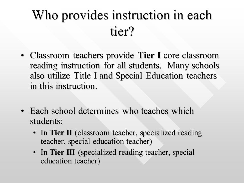 Who provides instruction in each tier.