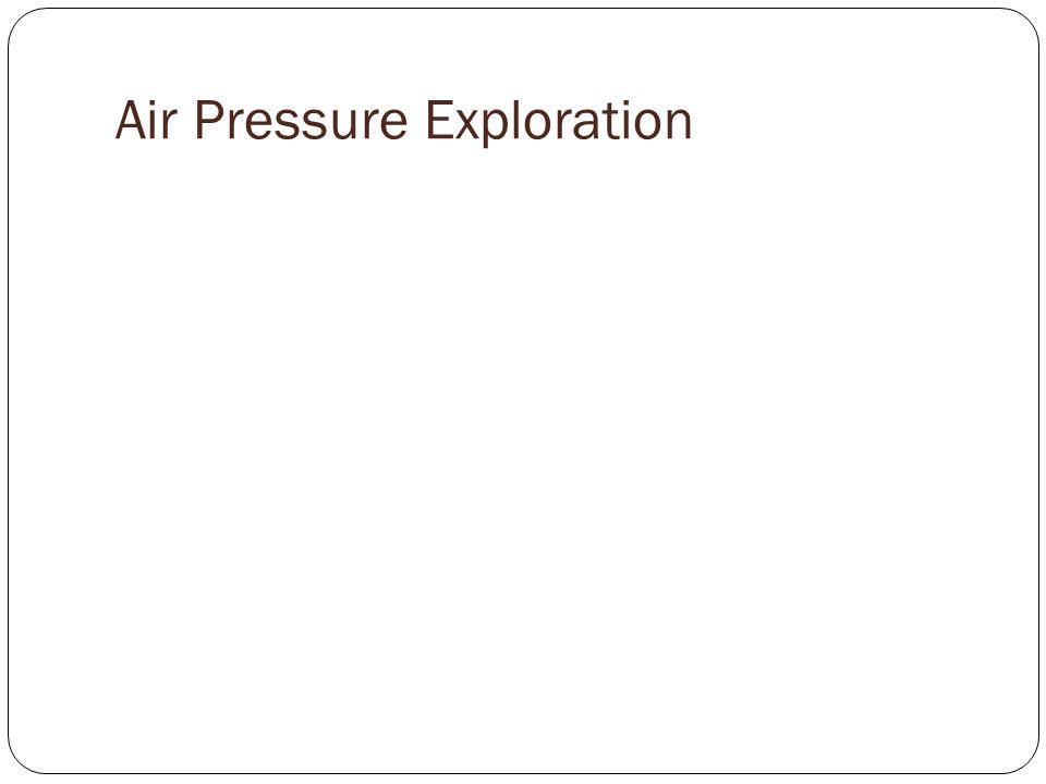 Air Pressure Exploration