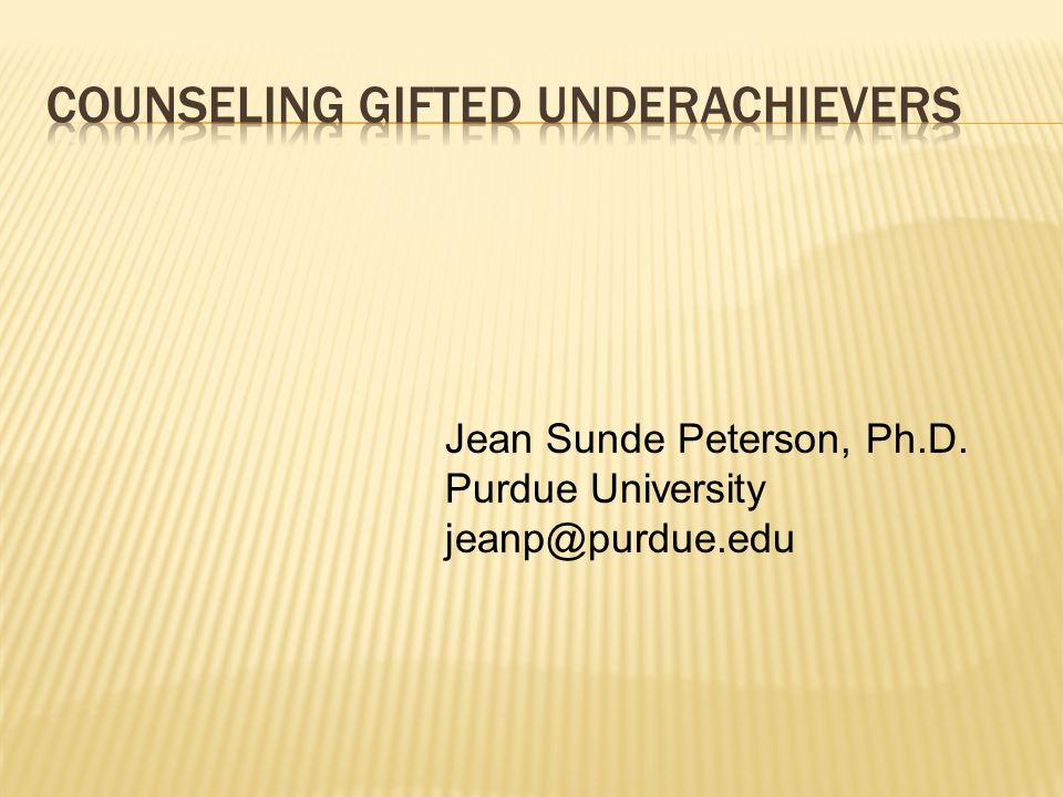 Jean Sunde Peterson, Ph.D. Purdue University jeanp@purdue.edu