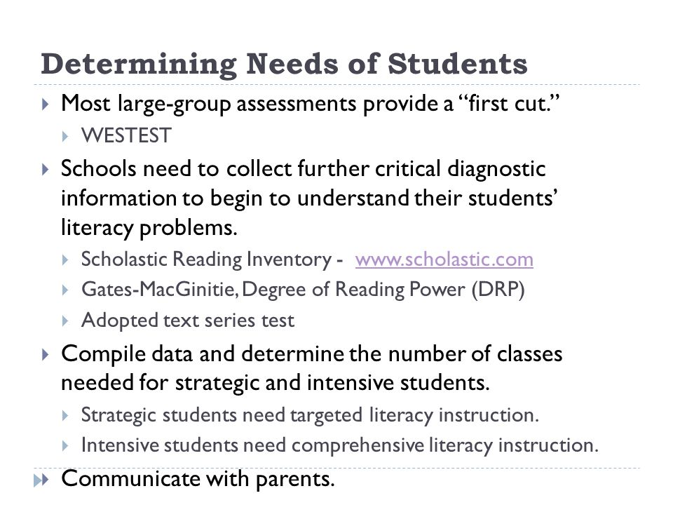 Determining Needs of Students Most large-group assessments provide a first cut.