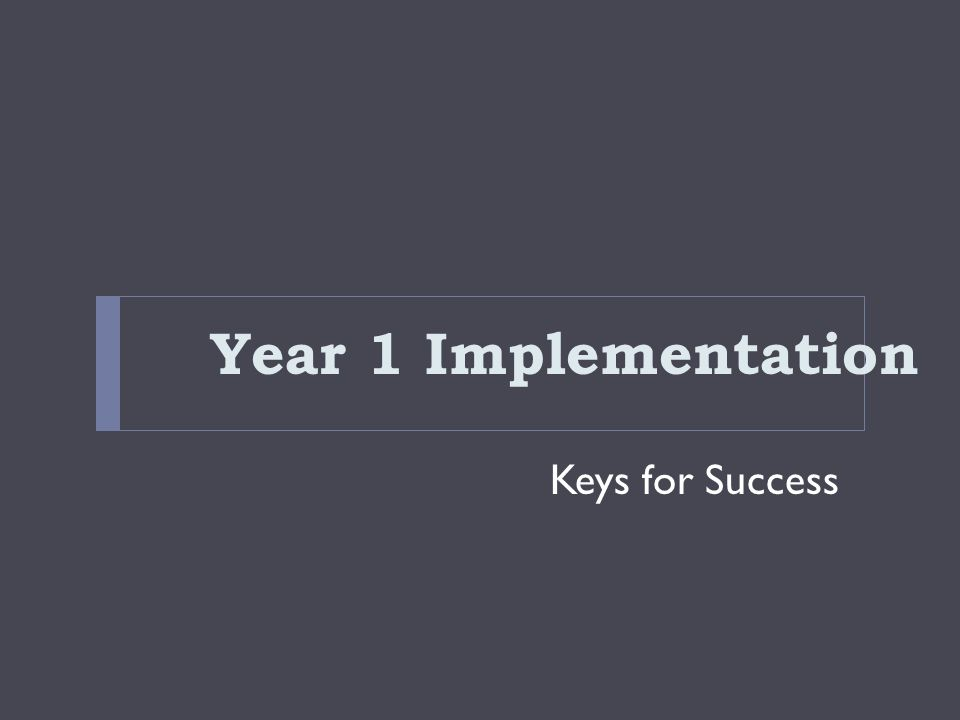 Year 1 Implementation Keys for Success