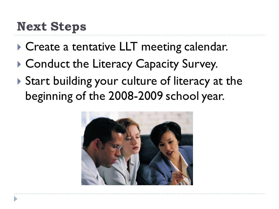 Next Steps Create a tentative LLT meeting calendar.