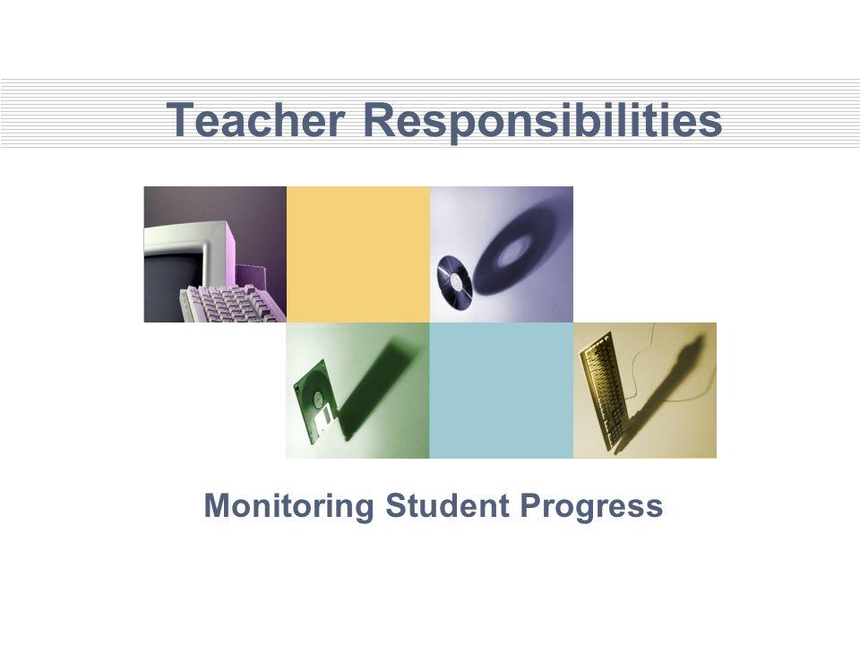 Teacher Responsibilities Monitoring Student Progress