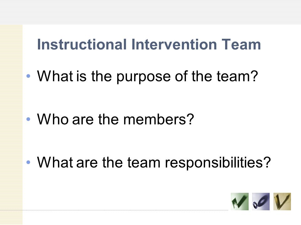 What is the purpose of the team? Who are the members? What are the team responsibilities?