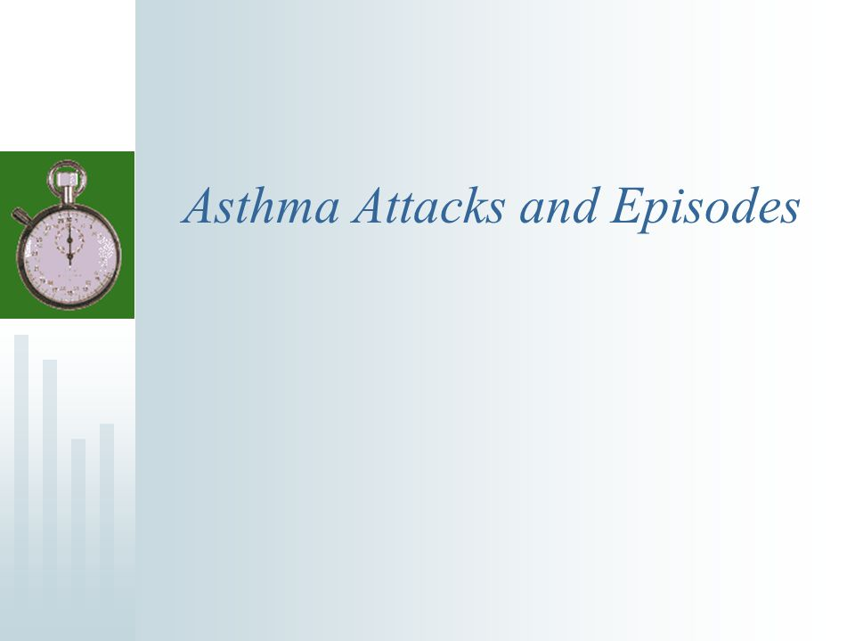 Asthma Attacks and Episodes