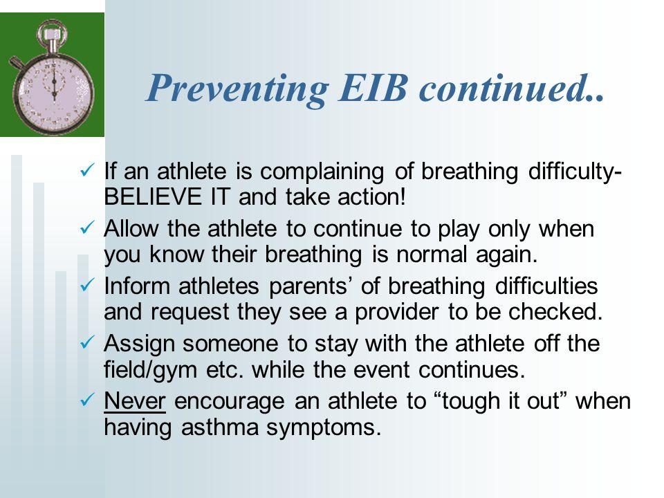 Preventing EIB continued..