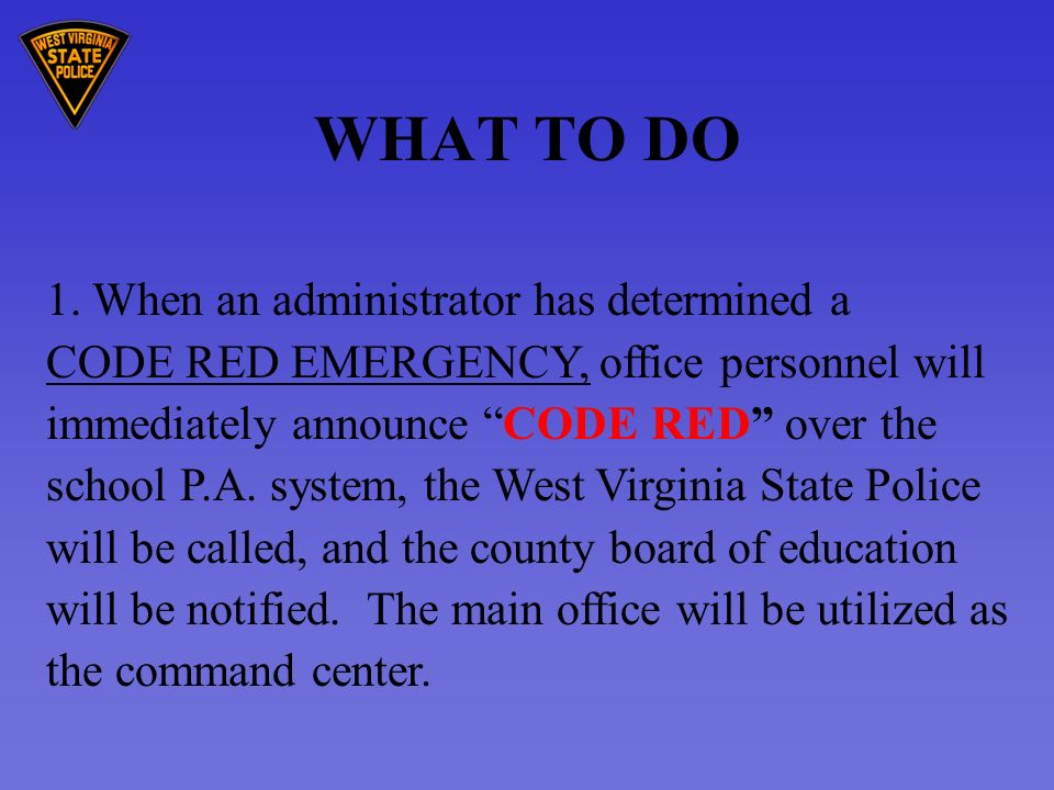 1. When an administrator has determined a CODE RED EMERGENCY, office personnel will immediately announce CODE RED over the school P.A. system, the Wes