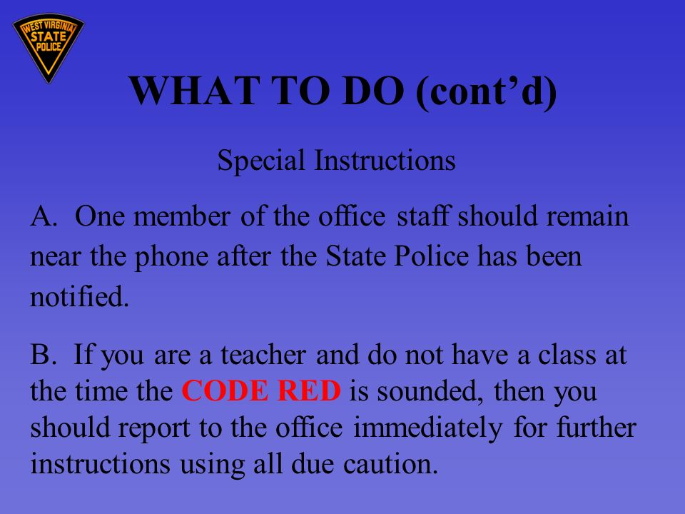 WHAT TO DO (contd) Special Instructions A.