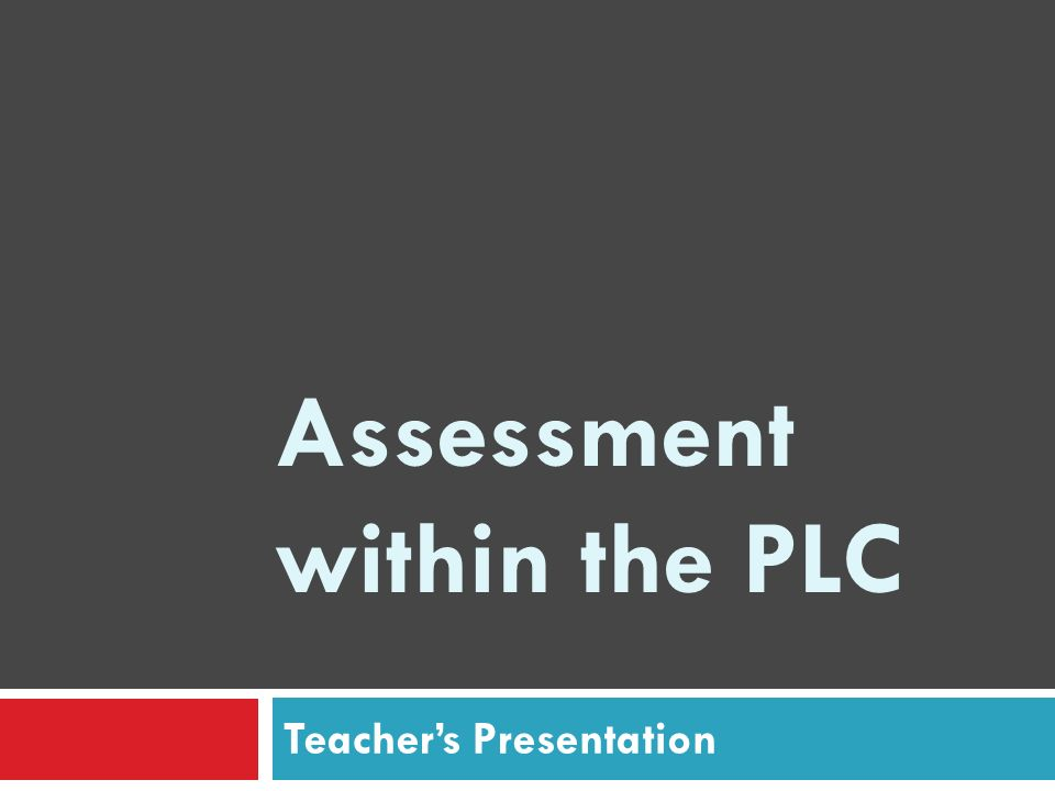Developing Assessment Plan Practice As a team, pick a CSO for which you would develop a common assessment.