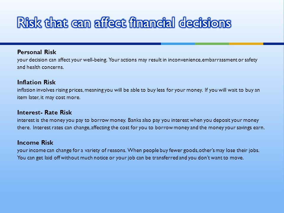 Personal Risk your decision can affect your well-being.