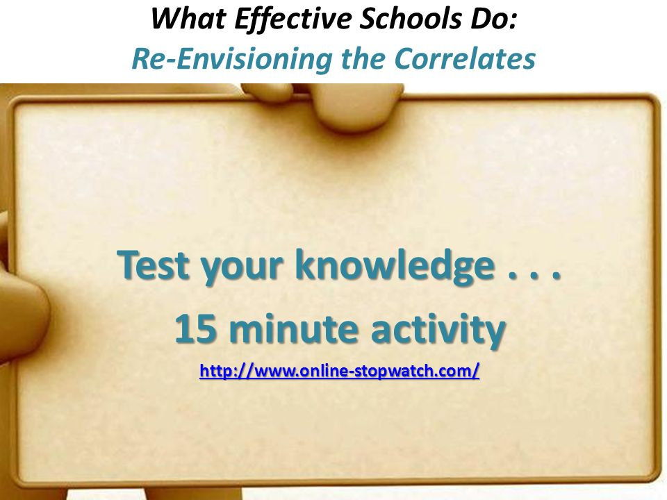 Test your knowledge... 15 minute activity http://www.online-stopwatch.com/