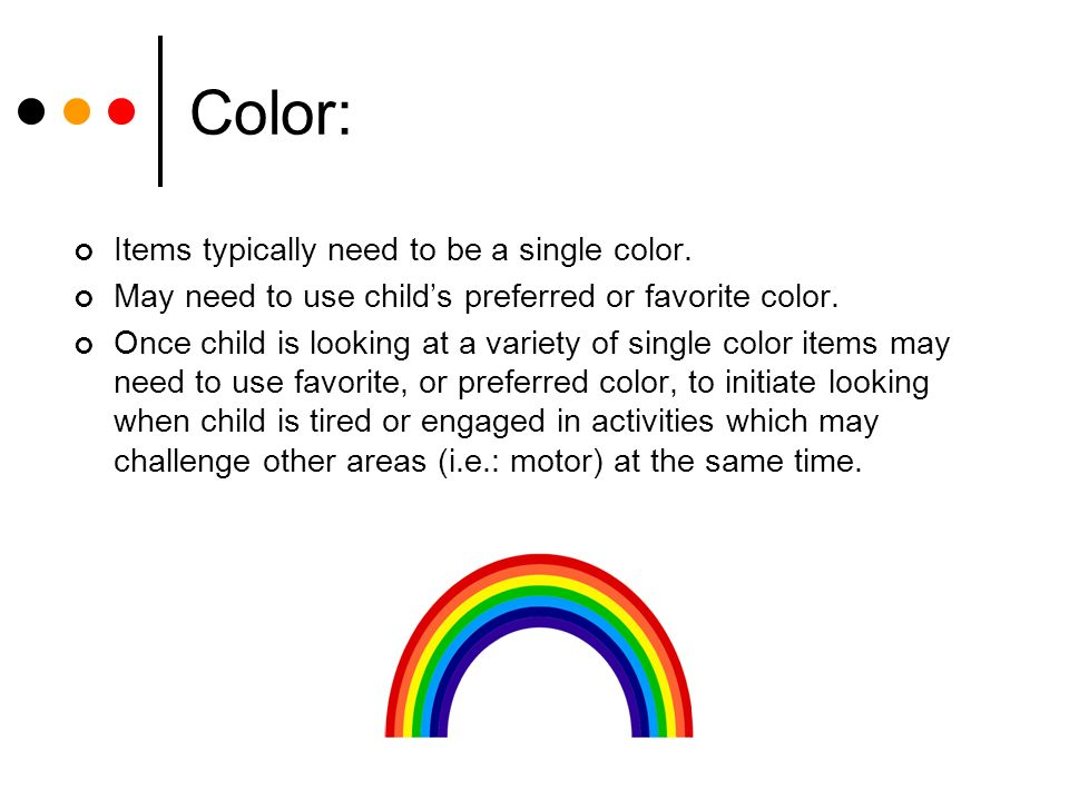 Color: Items typically need to be a single color.