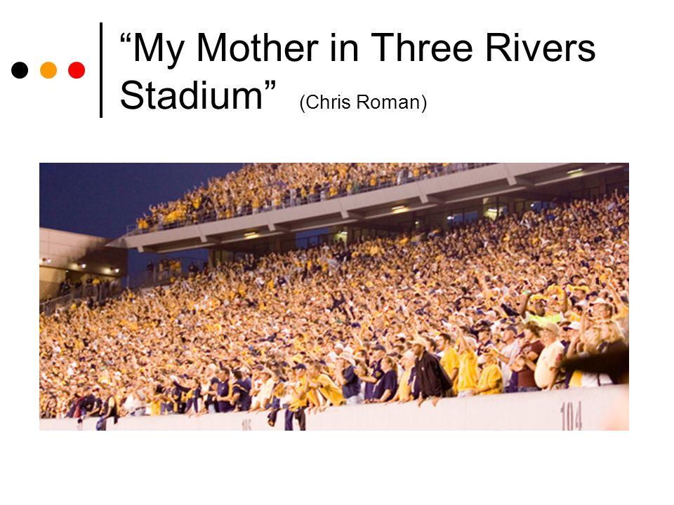 My Mother in Three Rivers Stadium (Chris Roman)