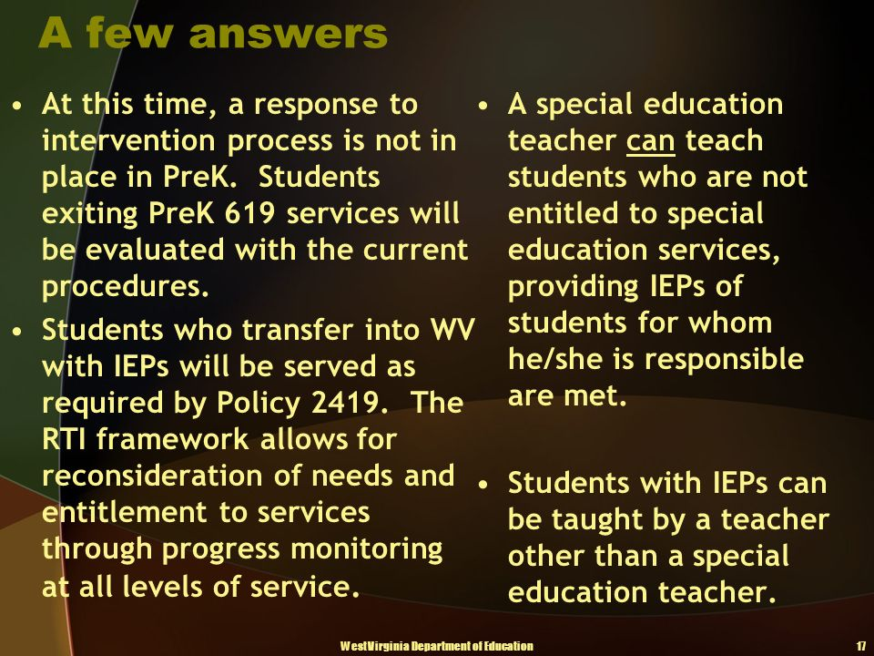 A few answers At this time, a response to intervention process is not in place in PreK.