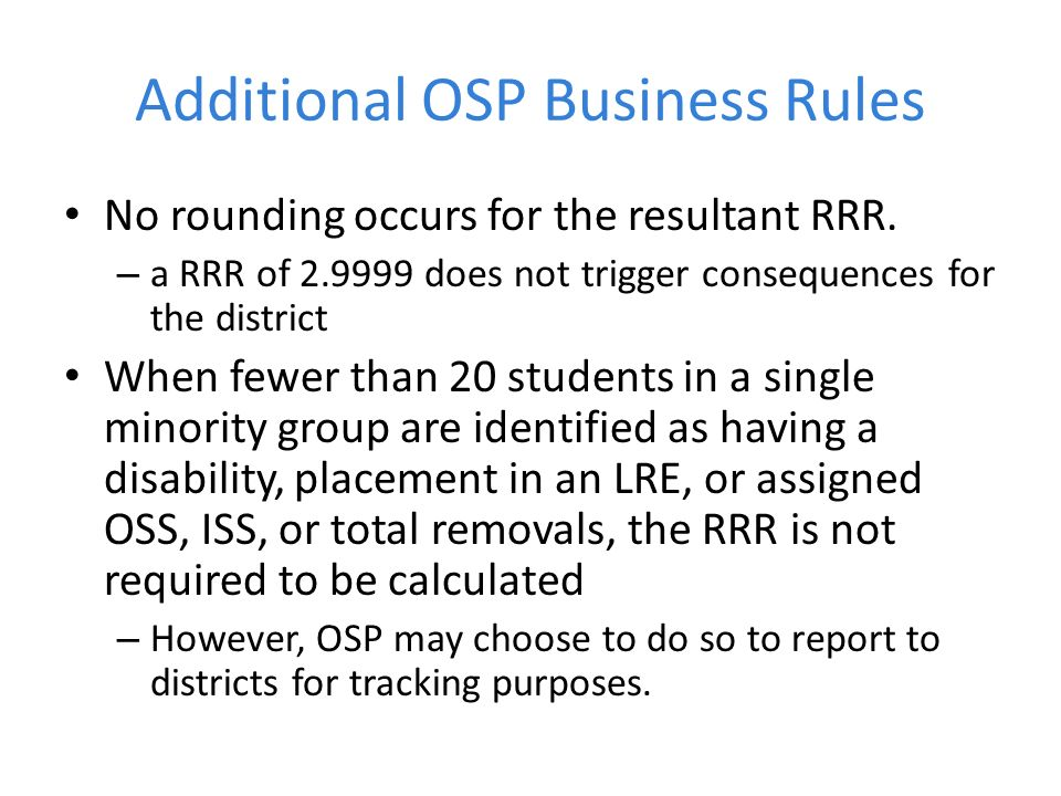 Additional OSP Business Rules No rounding occurs for the resultant RRR.