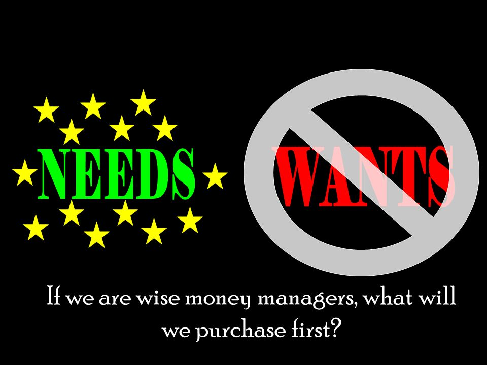 If we are wise money managers, what will we purchase first?