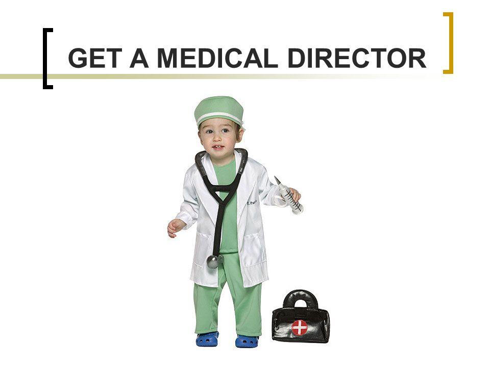 GET A MEDICAL DIRECTOR