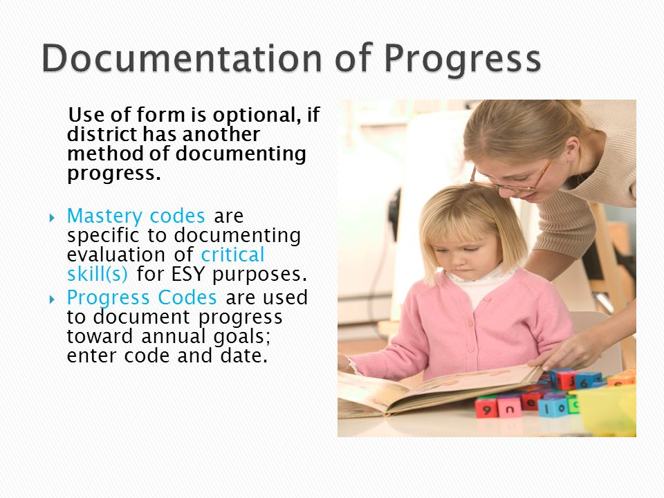 Use of form is optional, if district has another method of documenting progress. Mastery codes are specific to documenting evaluation of critical skil