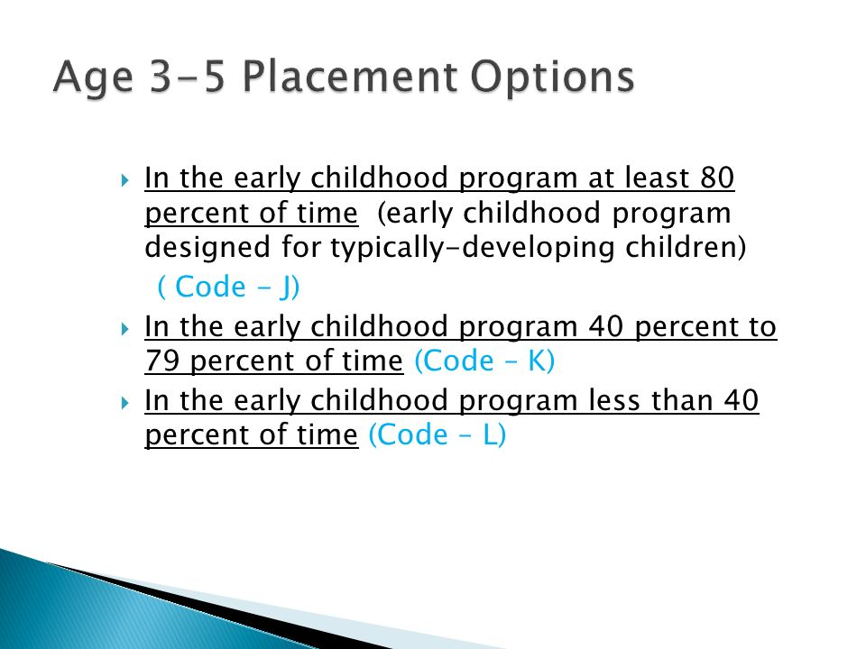 In the early childhood program at least 80 percent of time (early childhood program designed for typically-developing children) ( Code - J) In the ear