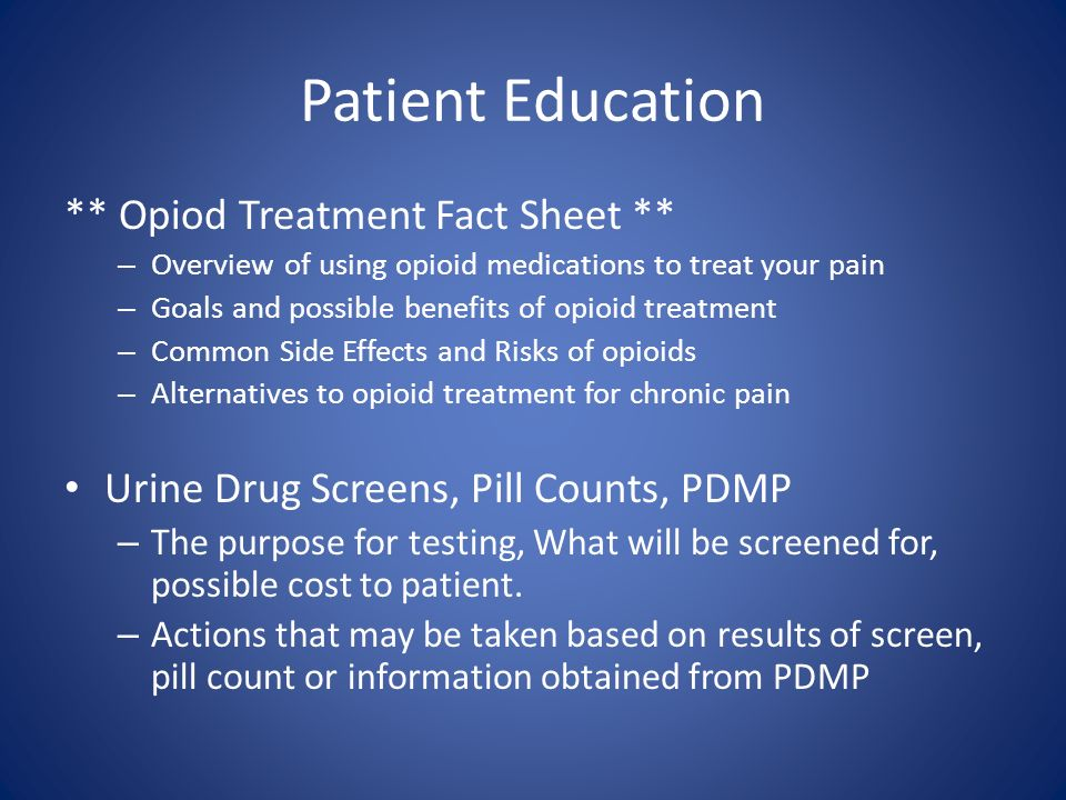 Patient Education ** Opiod Treatment Fact Sheet ** – Overview of using opioid medications to treat your pain – Goals and possible benefits of opioid t