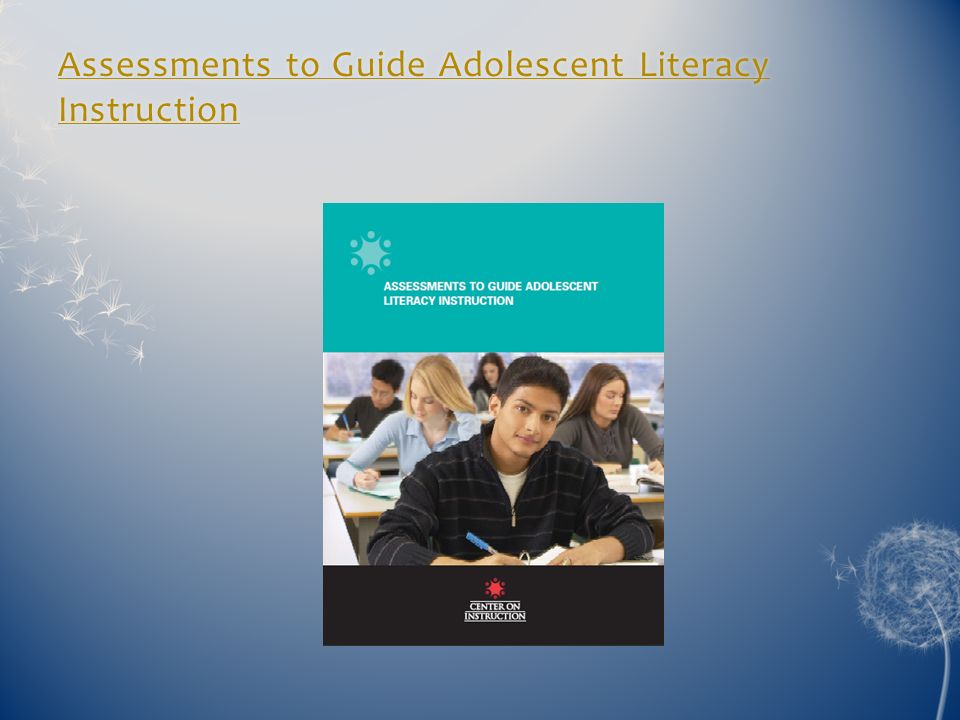 Assessments to Guide Adolescent Literacy Instruction Assessments to Guide Adolescent Literacy Instruction