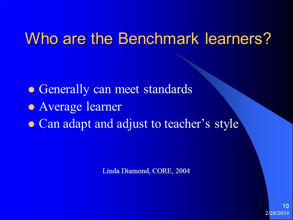 2/28/2014 10 Who are the Benchmark learners.