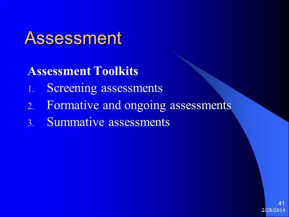 2/28/2014 41 Assessment Assessment Toolkits 1. Screening assessments 2.