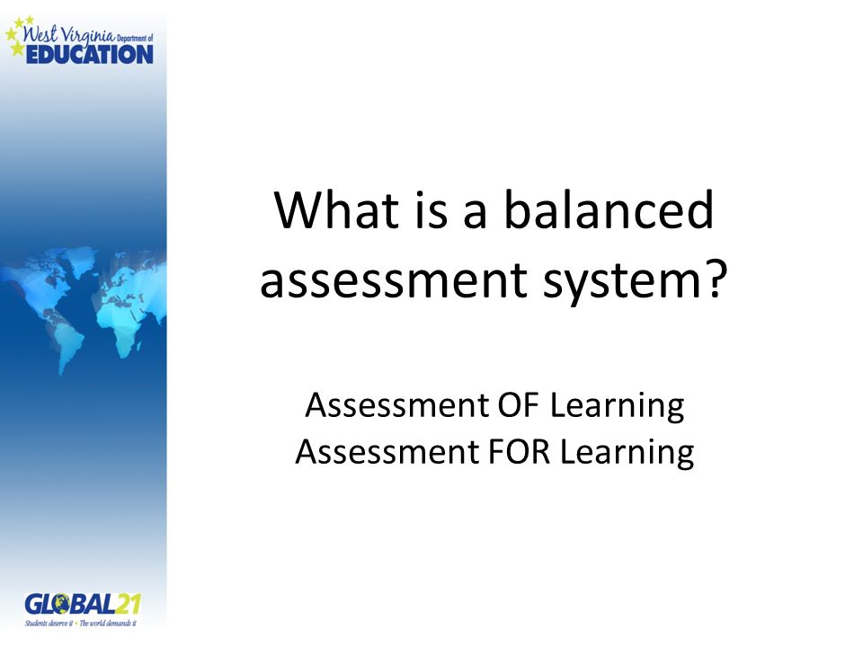 What is a balanced assessment system Assessment OF Learning Assessment FOR Learning