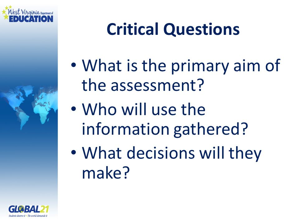 Critical Questions What is the primary aim of the assessment.