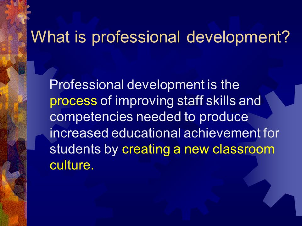 What is the main purpose of long range professional development?