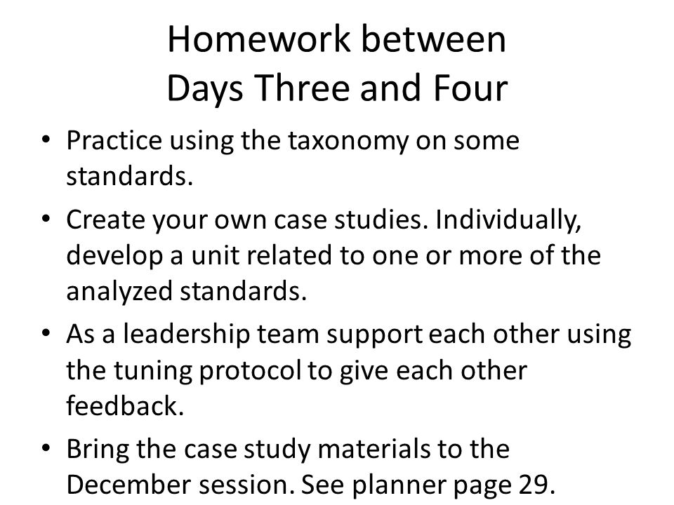 Homework between Days Three and Four Practice using the taxonomy on some standards.