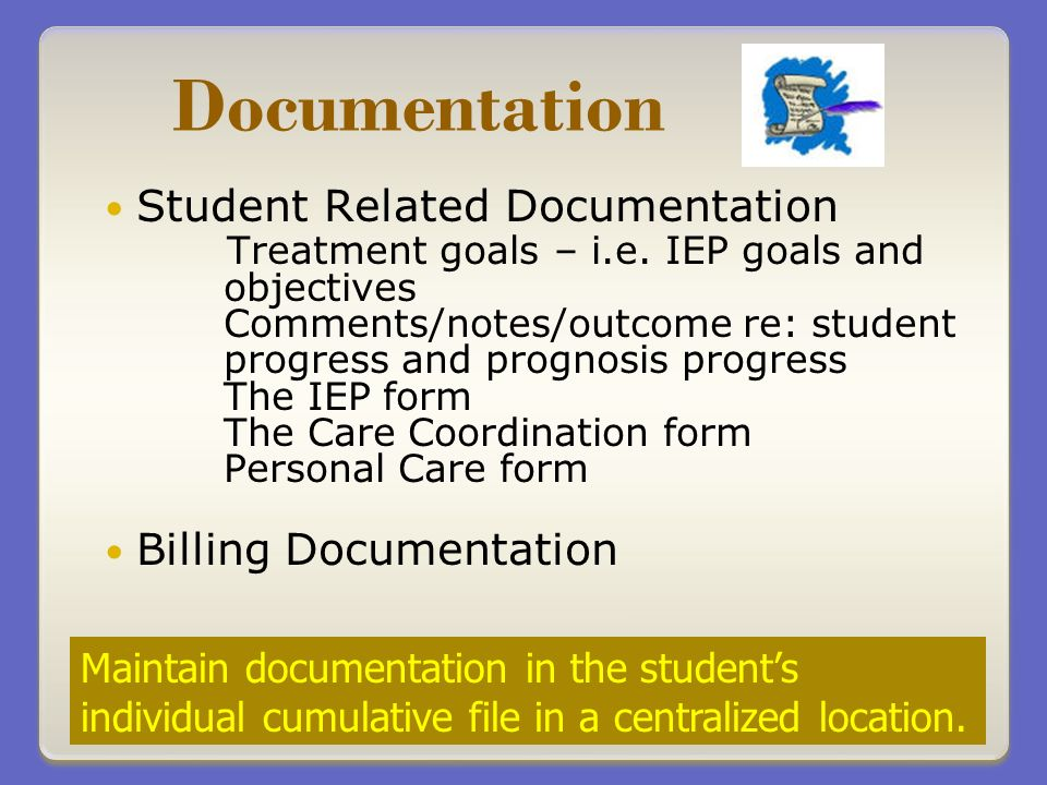 Documentation Student Related Documentation Treatment goals – i.e.