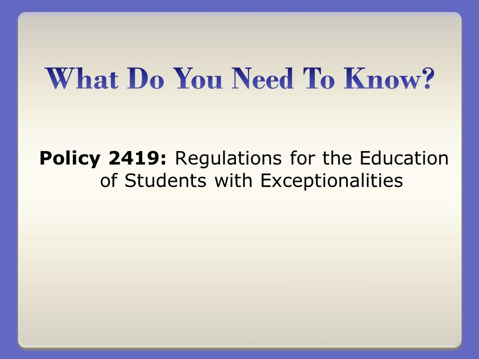 Policy 2419: Regulations for the Education of Students with Exceptionalities