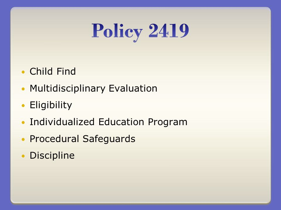 Child Find Multidisciplinary Evaluation Eligibility Individualized Education Program Procedural Safeguards Discipline