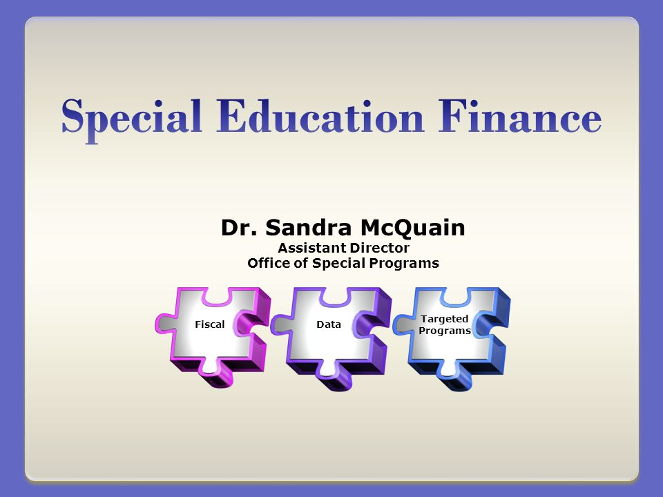 Dr. Sandra McQuain Assistant Director Office of Special Programs FiscalData Targeted Programs