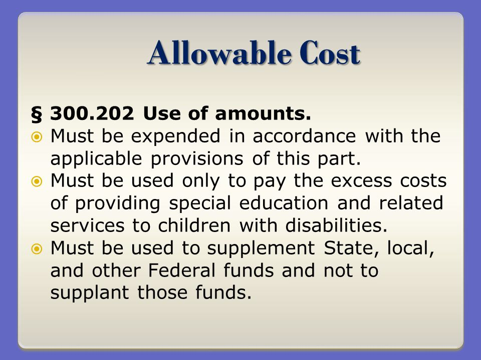 Allowable Cost § 300.202 Use of amounts.