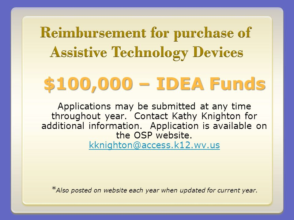 $100,000 – IDEA Funds Applications may be submitted at any time throughout year.