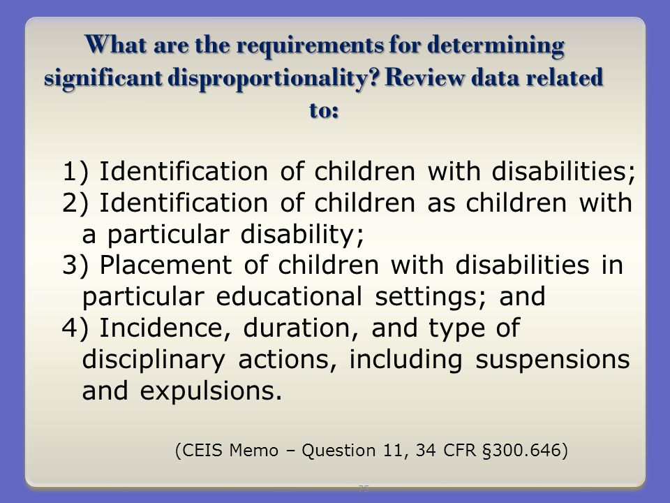 75 What are the requirements for determining significant disproportionality.