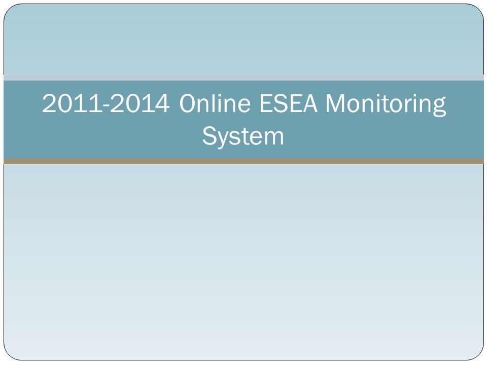 Online ESEA Monitoring System