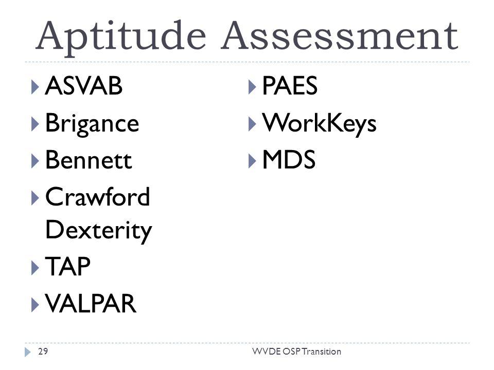 Aptitude Assessment ASVAB Brigance Bennett Crawford Dexterity TAP VALPAR PAES WorkKeys MDS 29WVDE OSP Transition