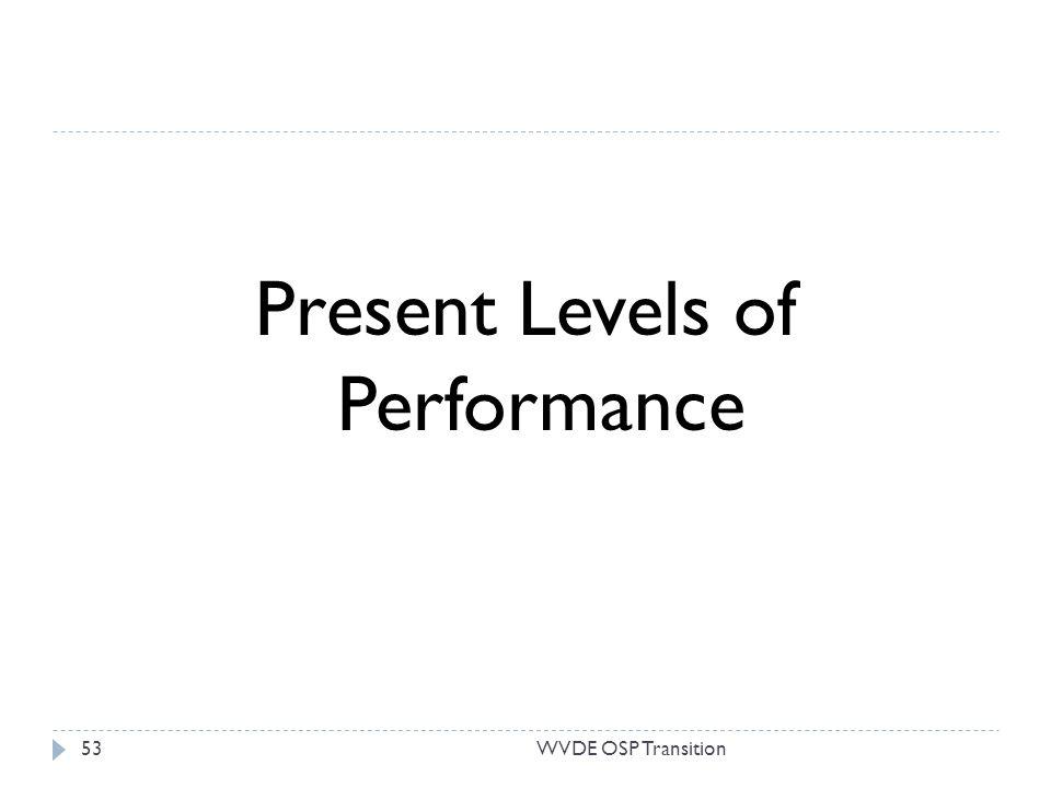 Present Levels of Performance 53WVDE OSP Transition