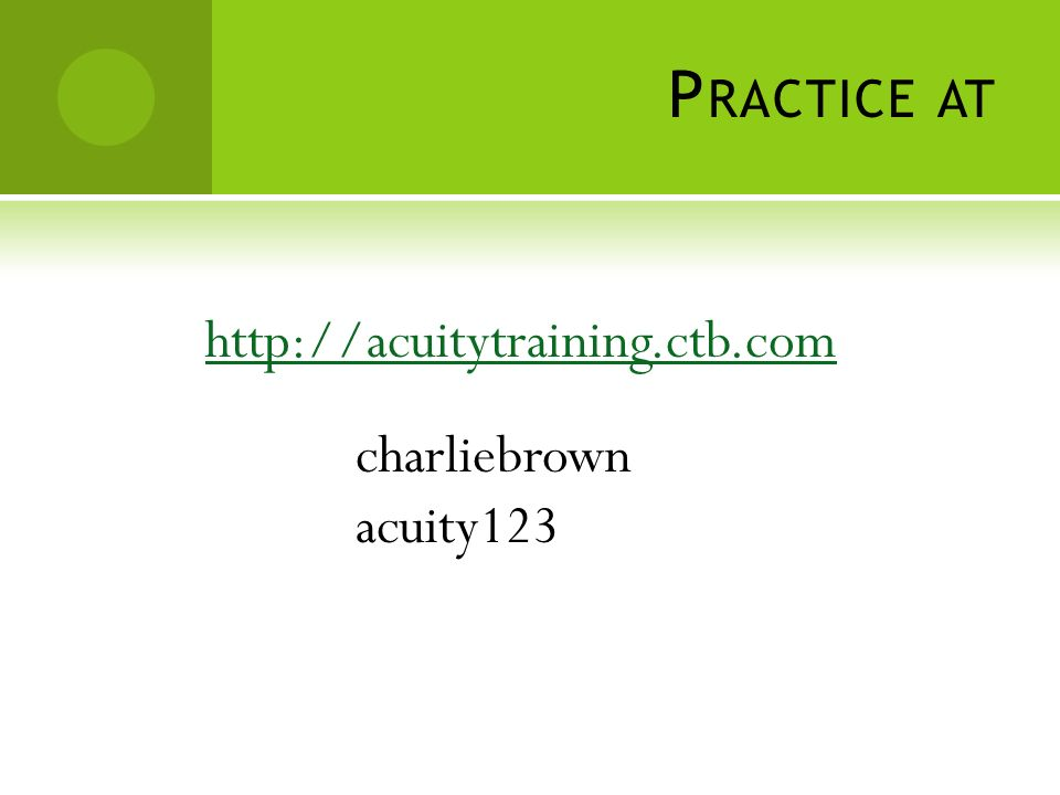 P RACTICE AT   charliebrown acuity123