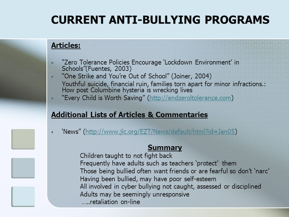 CURRENT ANTI-BULLYING PROGRAMS Traditional Program Concerns (Fleming, Towey, Limber, Gross, Rubin, Wright & Anderson, 2002) Zero Tolerance & 3 Strikes