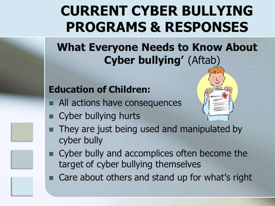 CURRENT CYBER BULLYING PROGRAMS & RESONSES (Aftab, PowerPoint communication) PROGRAM OFFERINGS: Teenangels.org: trains teens & preteens to be part of