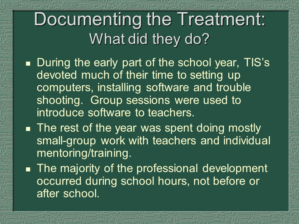 Documenting the Treatment: What did they do.