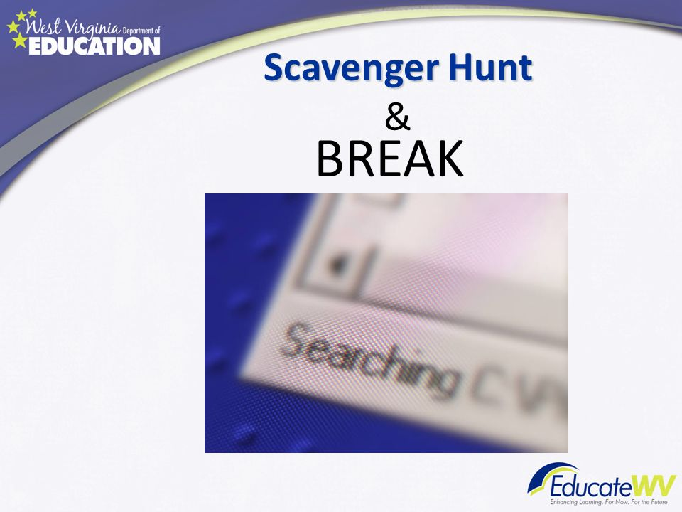 Scavenger Hunt Scavenger Hunt & BREAK